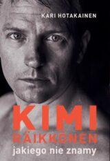 Książka Kimi Räikkönen, jakiego nie znamy
