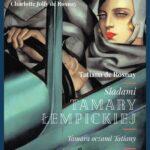 Śladami Tamary Łempickiej. Tamara oczami Tatiany