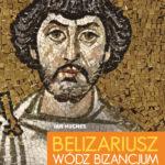 Belizariusz, wódz Bizancjum
