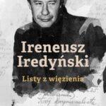Ireneusz Iredyński. Listy z więzienia