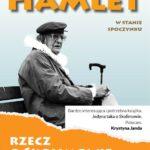Hamlet w stanie spoczynku. Rzecz o Skolimowie