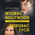 Wygrać Hollywood, przegrać życie. 14 wersji życia gwiazd kina
