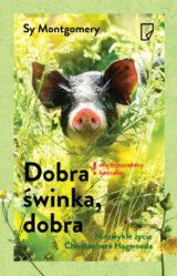 Książka Dobra świnka, dobra. Niezwykłe życie Christophera Hogwooda