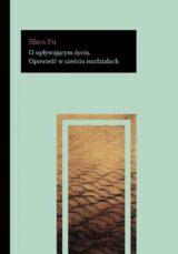 Książka O upływającym życiu. Opowieść w sześciu rozdziałach
