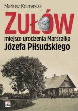Zułów – miejsce urodzenia Marszałka Józefa Piłsudskiego