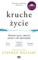 Książka Kruche życie. Historie życia i śmierci prosto z sali operacyjnej