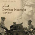 Józef Dowbor-Muśnicki 1867-1937