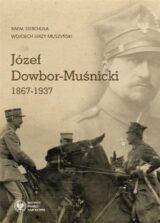 Książka Józef Dowbor-Muśnicki 1867-1937