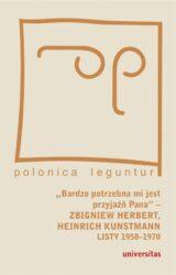 """""""Bardzo potrzebna mi jest przyjaźń Pana"""" – Zbigniew Herbert, Heinrich Kunstmann. Listy 1958-1970"""