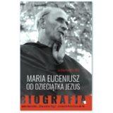 Książka Maria Eugeniusz od Dzieciątka Jezus. Biografia