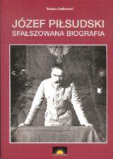 Książka Józef Piłsudski. Sfałszowana biografia