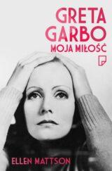 Greta Garbo – moja miłość