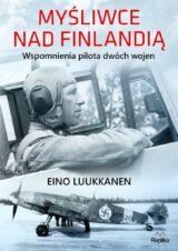 Książka Myśliwce nad Finlandią. Wspomnienia pilota dwóch wojen