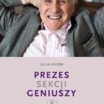 Prezes Sekcji Geniuszy. Portret Jerzego Vetulaniego