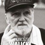 Franciszek Walicki we wspomnieniach Anioła Stróża