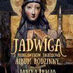 Jadwiga z Andegawenów Jagiełłowa: Album rodzinny