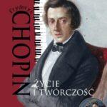 Fryderyk Chopin. Życie i twórczość + CD