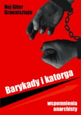 Barykady i katorga. Wspomnienia anarchisty