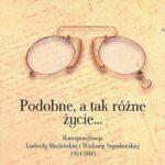 Podobne, a tak różne życie... Korespondencja L. Marjańskiej i W. Szymborskiej 1954-2003