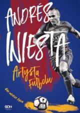 Książka Andrés Iniesta. Artysta futbolu. Gra mojego życia