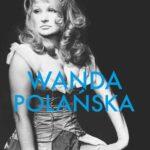 Wanda Polańska. Cudowny czas