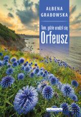 Książka Tam, gdzie urodził się Orfeusz