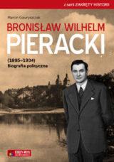 Książka Bronisław Wilhelm Pieracki (1895-1934) Biografia polityczna