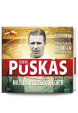 Ferenz Puskas. Najsłynniejszy Węgier