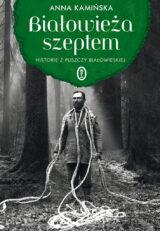 Książka Białowieża szeptem