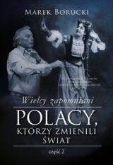 Książka Wielcy zapomniani Polacy, którzy zmienili świat. Część 2