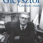 Aleksander Gieysztor. Człowiek i dzieło