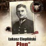 """Archiwum Żołnierzy Wyklętych. Wolumen 16. Łukasz Ciepliński """"Pług"""""""