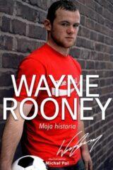Książka Wayne Rooney. Moja historia
