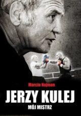 Jerzy Kulej. Mój mistrz