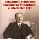 Działalność polityczna Kazimierza świtalskiego w latach 1926-1939