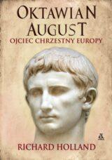 Książka Oktawian August. Ojciec chrzestny Europy