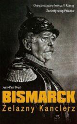 Książka Bismarck. Żelazny Kanclerz