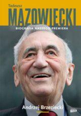 Książka Tadeusz Mazowiecki. Biografia naszego premiera