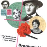 Broniewski w potrzasku uczuć. Listy Władysława Broniewskiego i Ireny Helman