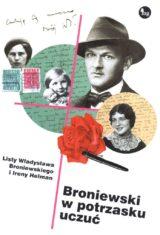 Książka Broniewski w potrzasku uczuć. Listy Władysława Broniewskiego i Ireny Helman