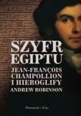 Książka Szyfr Egiptu. Jean-François Champollion i hieroglify
