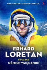 Książka Erhard Loretan. Ryczące ośmiotysięczniki