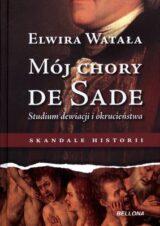Książka Mój chory de Sade