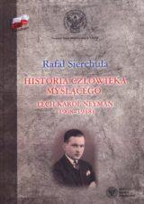 Historia człowieka myślącego. Lech Karol Neyman (1908-1948)