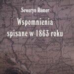 Seweryn Romer. Wspomnienia spisane w 1863 roku