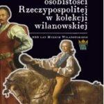 Portrety osobistości Rzeczypospolitej w kolekcji wilanowskiej