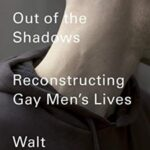 Out of the Shadows. Reconstructing Gay Men's Lives