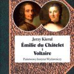 Emilie du Chatelet i Voltaire czyli umysłowe powinowactwa z wyboru