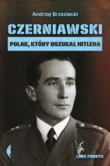 Czerniawski. Polak, który oszukał Hitlera