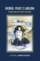 Książka Gienek. Pilot z Lublina. Prawdziwa historia wojenna